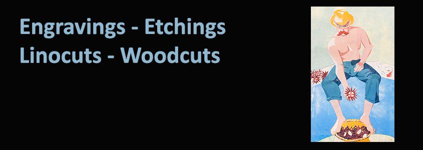 Engravings Etchings Linocuts Woodcuts